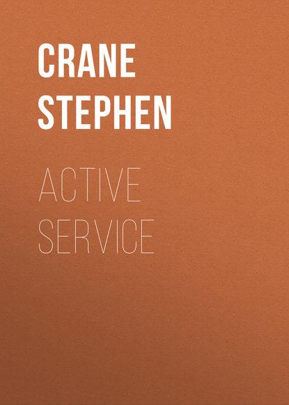 Crane Stephen Active Service stephen crane whilomville stories