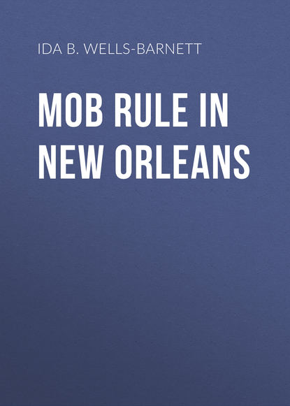 Ida B. Wells-Barnett Mob Rule in New Orleans mob rule page 2