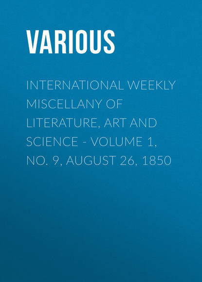 International Weekly Miscellany of Literature, Art and Science - Volume 1, No. 9, August 26, 1850