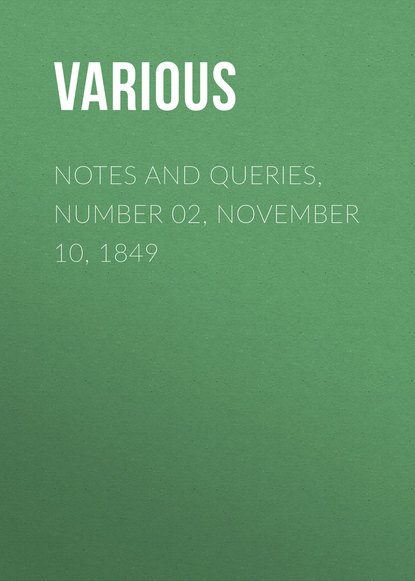 Notes and Queries, Number 02, November 10, 1849
