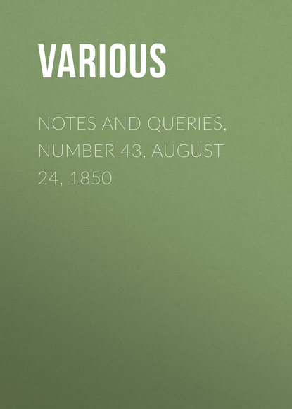 Notes and Queries, Number 43, August 24, 1850