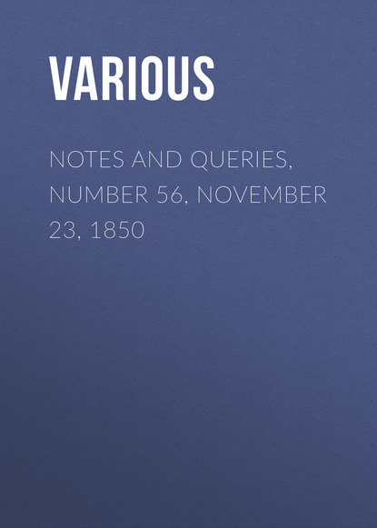 Notes and Queries, Number 56, November 23, 1850