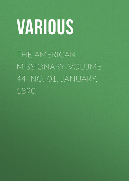 The American Missionary. Volume 44, No. 01, January, 1890
