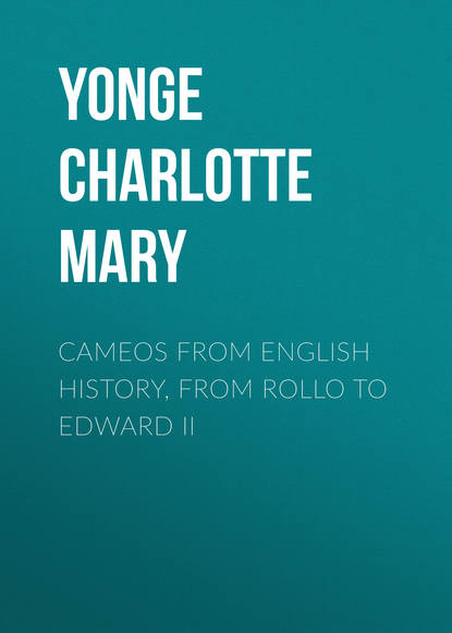 Yonge Charlotte Mary Cameos from English History, from Rollo to Edward II mary kim shreck from tired to inspired