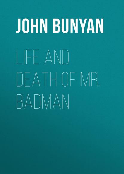 John Bunyan Life and Death of Mr. Badman john escott goodbye mr hollywood