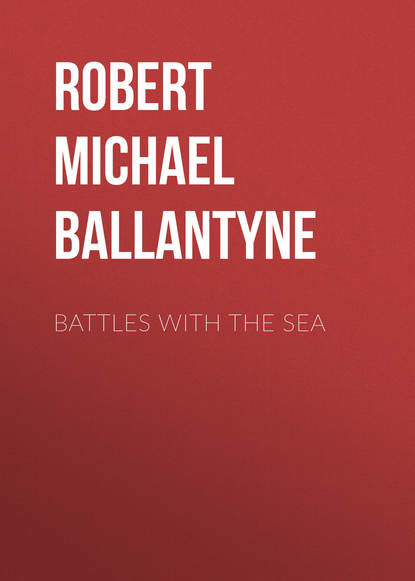 Robert Michael Ballantyne Battles with the Sea
