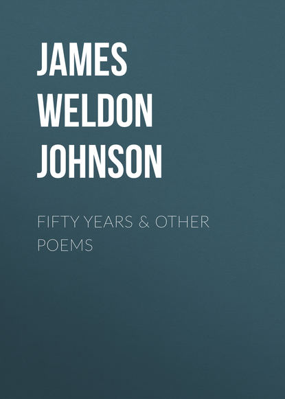 Фото - James Weldon Johnson Fifty years & Other Poems james weldon johnson the autobiography of an ex colored man