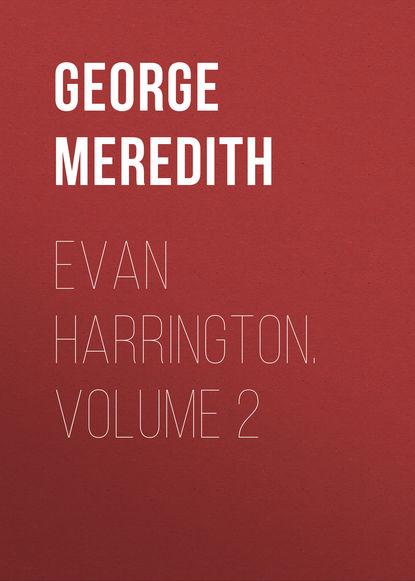 George Meredith Evan Harrington. Volume 2 недорого