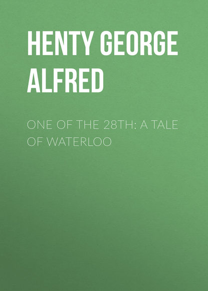 Henty George Alfred One of the 28th: A Tale of Waterloo henty george alfred the dash for khartoum a tale of the nile expedition