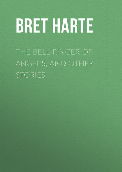 Фото - Bret Harte The Bell-Ringer of Angel's, and Other Stories