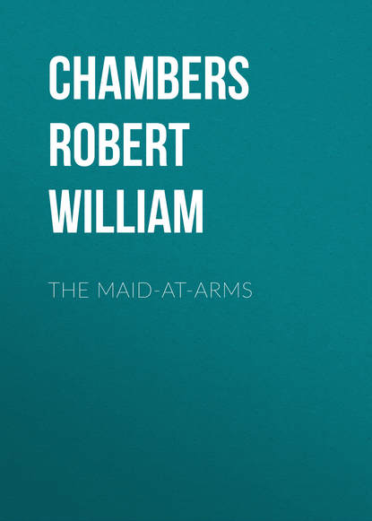 Chambers Robert William The Maid-At-Arms chambers robert william the moonlit way a novel