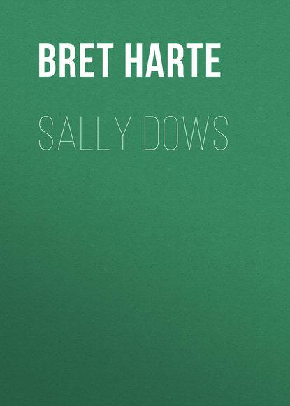 Bret Harte Sally Dows bret harte salomy jane