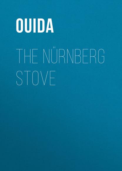 цена на Ouida The Nürnberg Stove