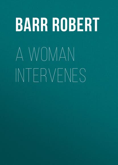 Barr Robert A Woman Intervenes robert barr tekla