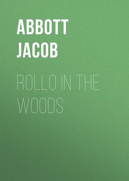 Abbott Jacob Rollo in the Woods abbott jacob rollo in the woods