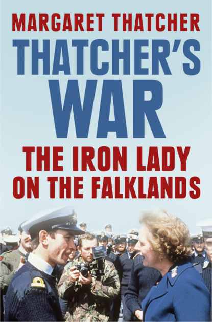 Margaret Thatcher Thatcher's War: The Iron Lady on the Falklands the path to power margaret thatcher