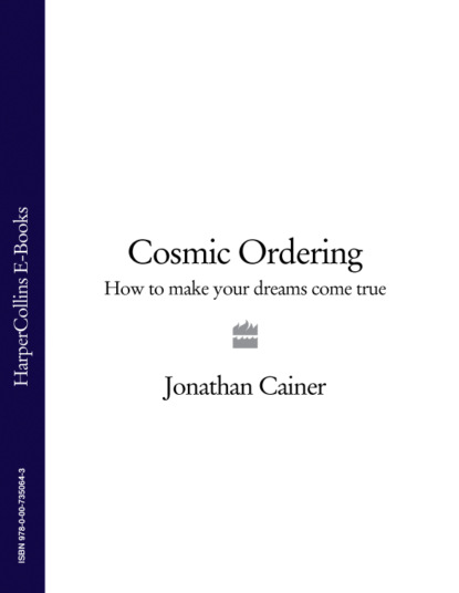 Фото - Jonathan Cainer Cosmic Ordering: How to make your dreams come true alexis inc anthony bettering yourself through nlp shape your life and achieve anything you want using neurolinguistic programming techniques