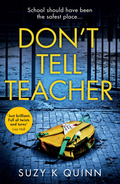 Фото - Suzy Quinn K Don't Tell Teacher: A gripping psychological thriller with a shocking twist, from the #1 bestselling author jane asher the longing a bestselling psychological thriller you won't be able to put down