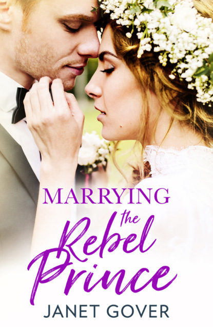 Janet Gover Marrying the Rebel Prince: Your invitation to the most uplifting romantic royal wedding of 2018! janet gover marrying the rebel prince your invitation to the most uplifting romantic royal wedding of 2018
