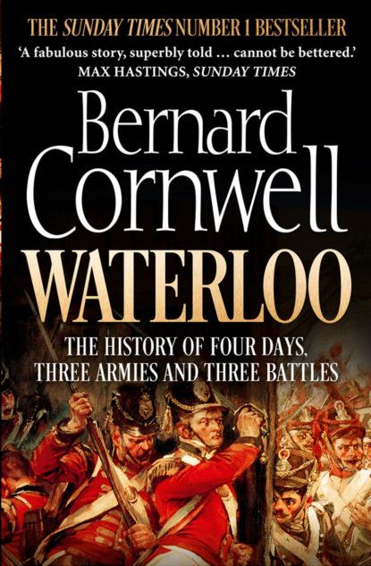 Фото - Bernard Cornwell Waterloo: The History of Four Days, Three Armies and Three Battles robert sheckley the hour of battle
