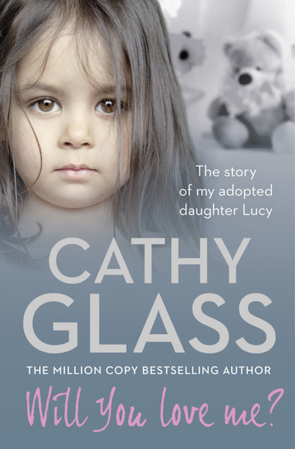 Cathy Glass Will You Love Me?: The story of my adopted daughter Lucy cathy glass will you love me the story of my adopted daughter lucy part 1 of 3