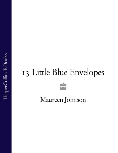 Maureen Johnson 13 Little Blue Envelopes недорого