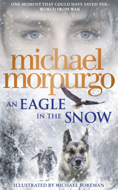 Michael Morpurgo An Eagle in the Snow alex perry the good mothers the true story of the women who took on the world s most powerful mafia