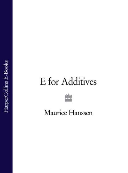Фото - Maurice Hanssen E for Additives titus a m msagati the chemistry of food additives and preservatives