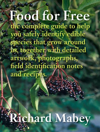 Richard Mabey Food for Free david squire self sufficiency foraging for wild foods
