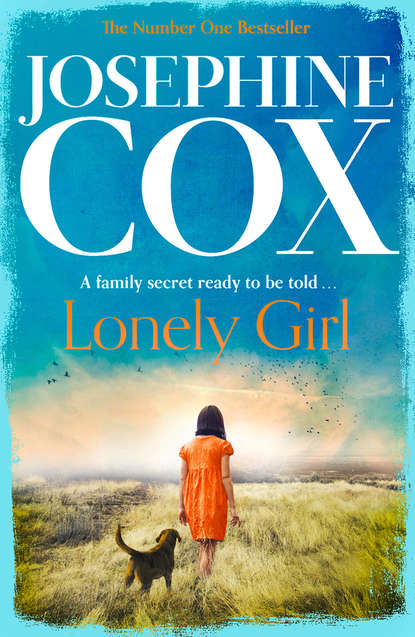 Josephine Cox Lonely Girl josephine cox the journey