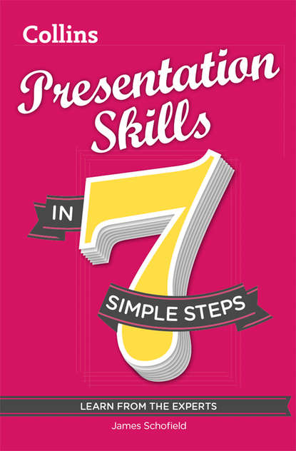 James Schofield Presentation Skills in 7 simple steps negotiation skills in 7 simple steps