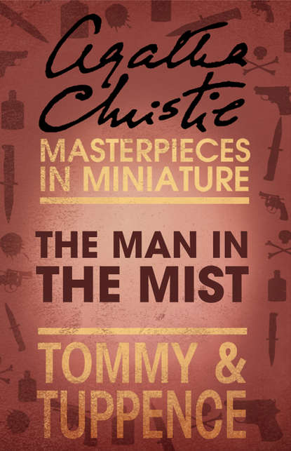 Агата Кристи The Man in the Mist: An Agatha Christie Short Story agatha christie man in the mist