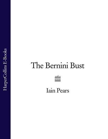 Iain Pears The Bernini Bust iain pears the bernini bust