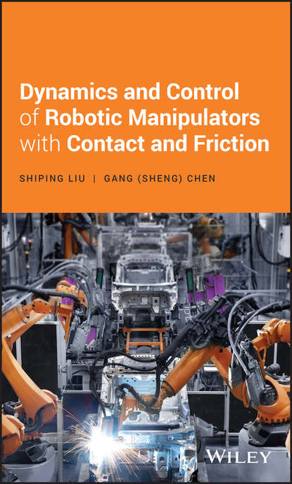 Shiping Liu Dynamics and Control of Robotic Manipulators with Contact and Friction design of a mobile robot vision