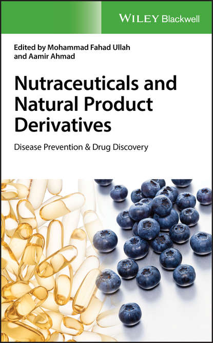 Nutraceuticals and Natural Product Derivatives. Disease Prevention & Drug Discovery