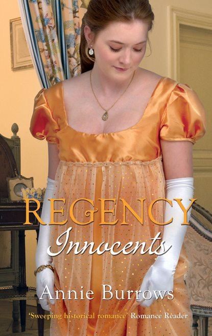ANNIE BURROWS Regency Innocents: The Earl's Untouched Bride / Captain Fawley's Innocent Bride недорого