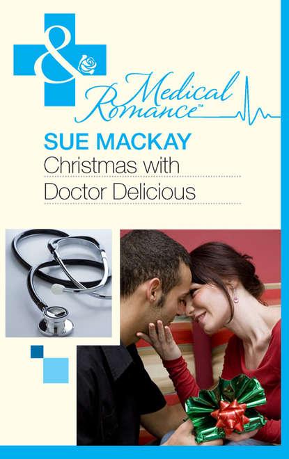 Sue MacKay Christmas with Dr Delicious недорого