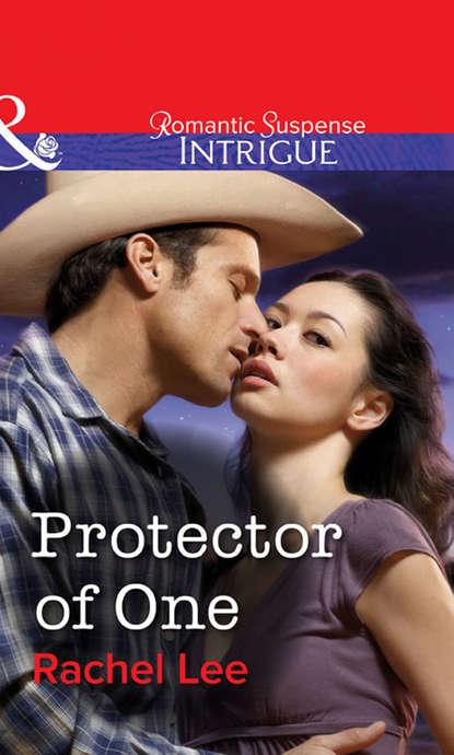 Rachel Lee Protector of One rachel lee the final mission