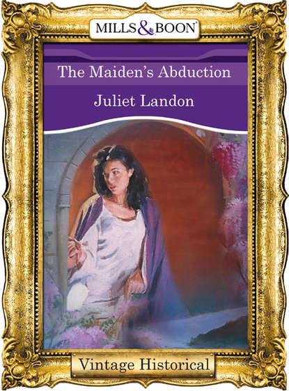 Juliet Landon The Maiden's Abduction juliet landon captive of the viking