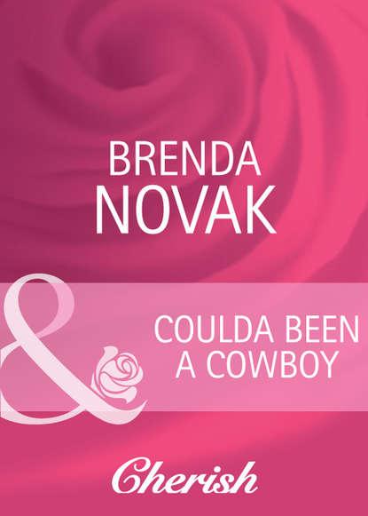 Brenda Novak Coulda Been a Cowboy charlotte douglas shoulda been a cowboy