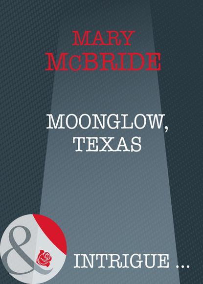 Фото - Mary McBride Moonglow, Texas chabon m moonglow