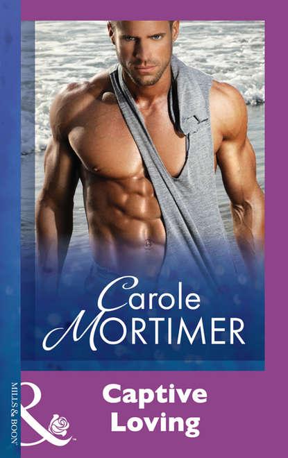 Carole Mortimer Captive Loving