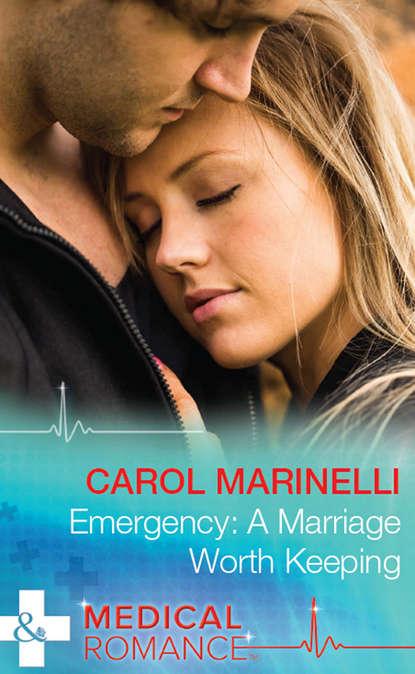 CAROL MARINELLI Emergency: A Marriage Worth Keeping carol marinelli emergency a marriage worth keeping
