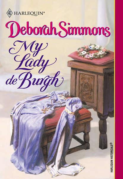 Deborah Simmons My Lady De Burgh крис де бург chris de burgh beautiful dreams