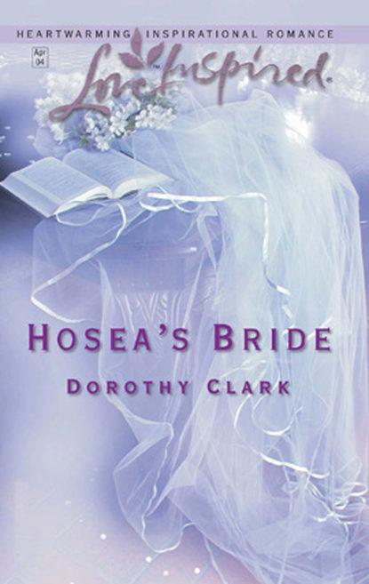 Dorothy Clark Hosea's Bride недорого