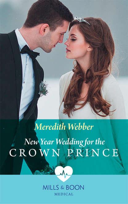 Фото - Meredith Webber New Year Wedding For The Crown Prince lisa laurel kaye the prince s bride
