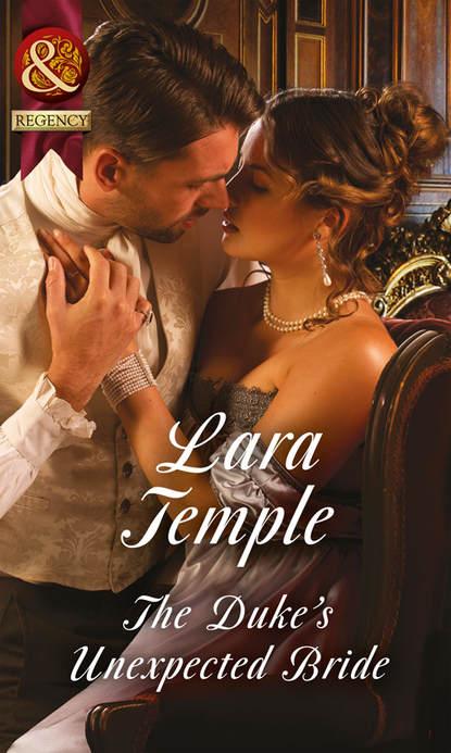 Lara Temple The Duke's Unexpected Bride sophie weston the duke s proposal