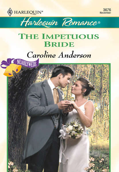 Caroline Anderson The Impetuous Bride