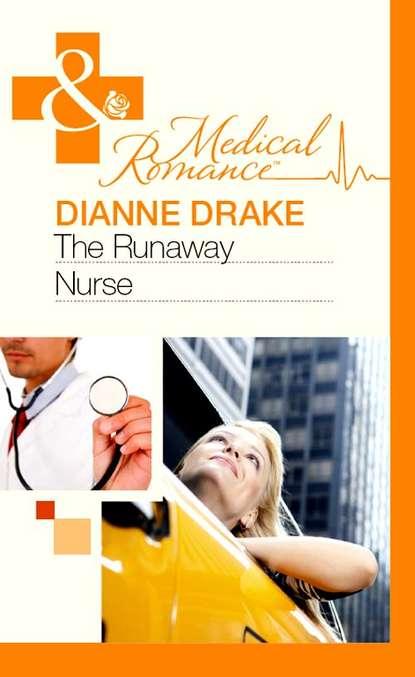 Dianne Drake The Runaway Nurse dianne drake revealing the real dr robinson