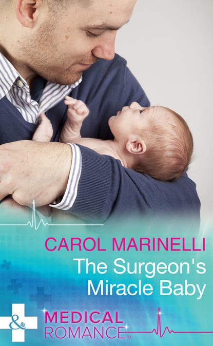 CAROL MARINELLI The Surgeon's Miracle Baby louise a vernon a heart strangely warmed